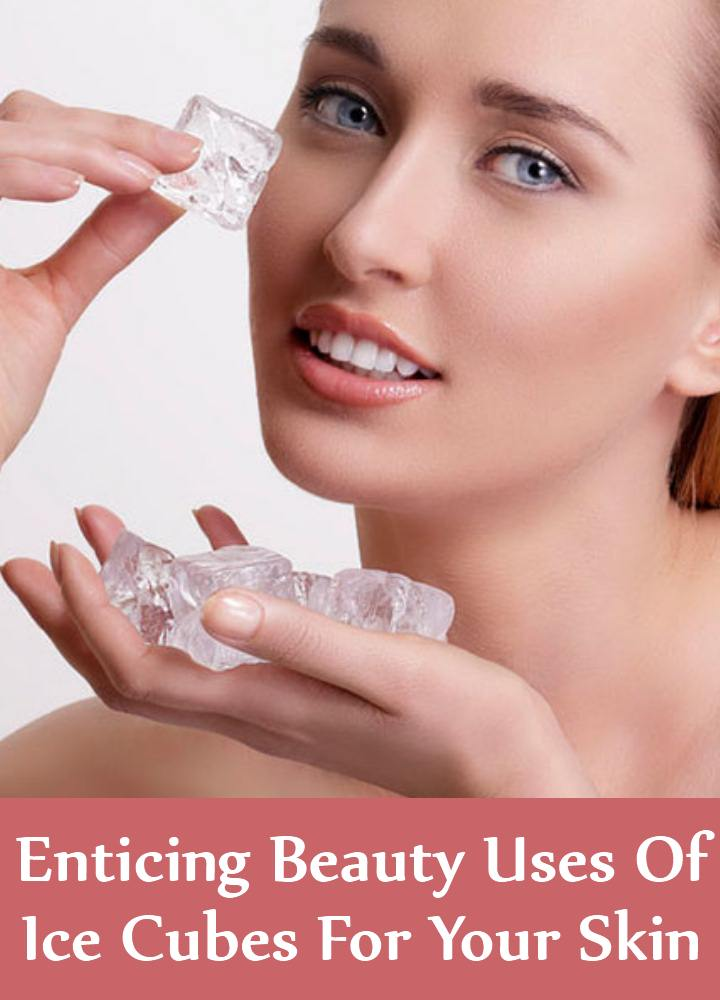 5 Enticing Beauty Uses Of Ice Cubes For Your Skin