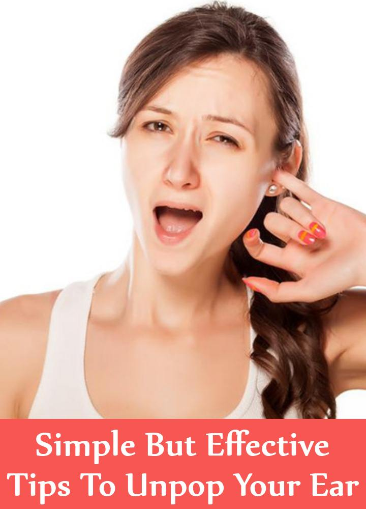 5 Simple But Effective Tips To Unpop Your Ear