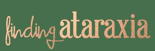 Finding Ataraxia