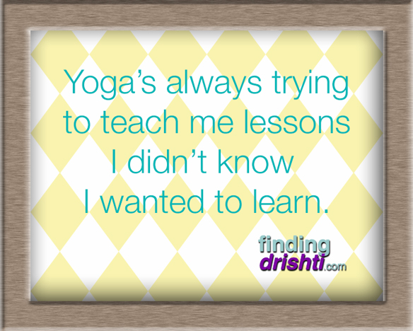 findingdrishti-yoga-lessons-didnt-know-i-wanted-to-learn