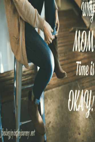 Why Mom Time is Okay