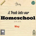A Peek into our Homeschool~May