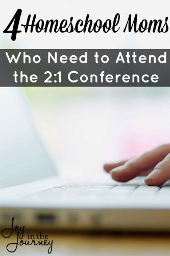 I can tell you that I needed to attend 2:1. God wanted me at 2:1. And, if you are one of these 5 homeschool moms, you need to attend 2:1 too.
