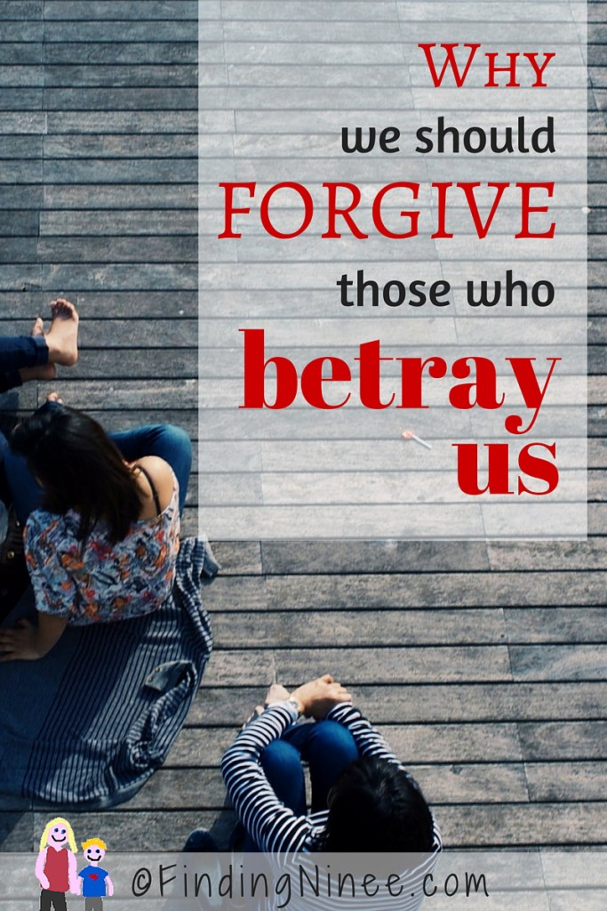 We Have To Forgive Those Who Wrong Us