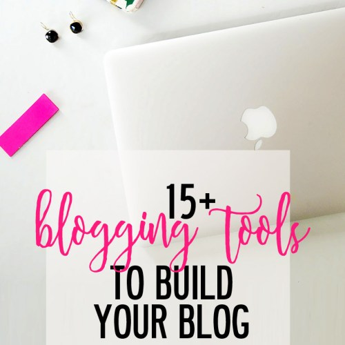 blogging tools to build your blog