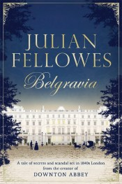Belgravia by Julian Fellows