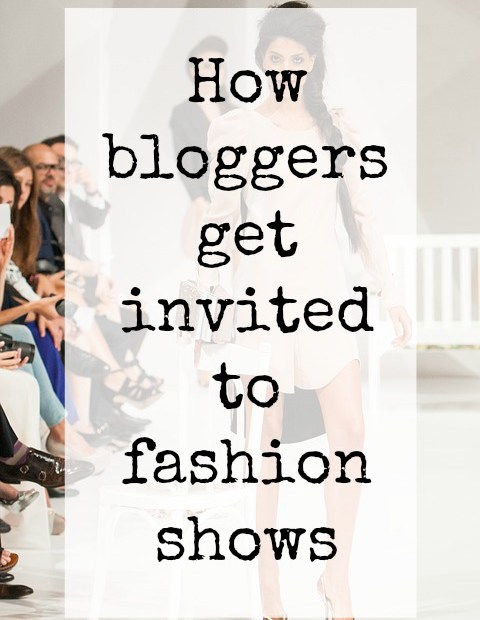 How do bloggers get invited to fashion shows? NYFW