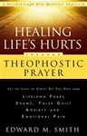 Healing Life's Hurts Through Theophostic Prayer