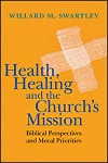 Health, Healing and the Church's Mission: Biblical Perspectives and Moral Priorities