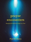 Prayer Encounters: Changing the World One Prayer at a Time