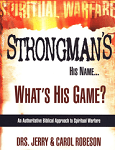 Stongman's His Name…What's His Game?: An Authoritative Biblical Approach to Spiritual Warfare