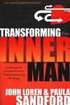 Transforming the Inner Man: God's Powerful Principles for Inner Healing and Lasting Life Changes