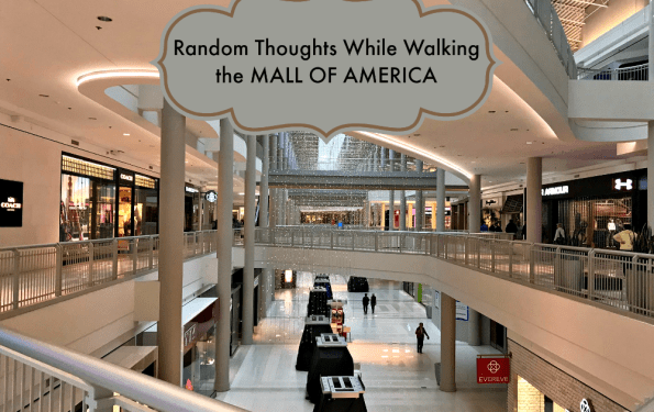 random thoughts while walking the mall of america