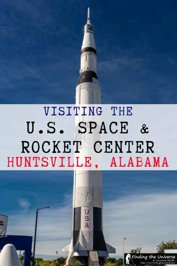 Visiting the U.S. Space and Rocket Center in Huntsville ...