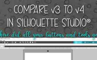Compare v3 to v4 in Silhouette Studio