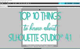 Top 10 Things to Know About Silhouette Studio
