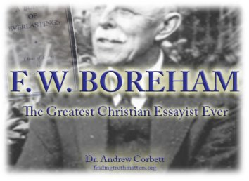 Dr. F.W. Boreham, considered one of the greatest Christian essayists of all time.