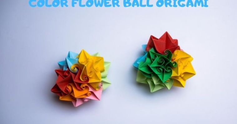 How to make a color flower ball origami