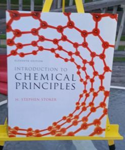 Introduction To Chemical Principles (11th Edition): By H. Stephen Stoker 0321814630