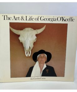 The Art and Life of Georgia O'Keeffe by Jan Garden Castro