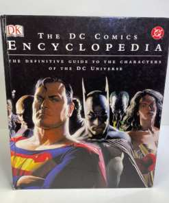 The DC Comics Encyclopedia The Definitive Guide to the Characters of the DC Universe9780756605926