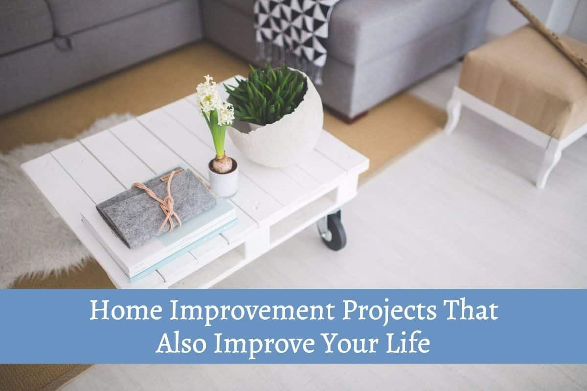 Home Improvement Projects That Also Improve Your Life Find Subscription Boxes