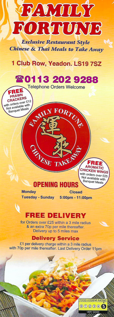 Family Fortune Chinese Takeaway. 1 Club Row, Yeadon, LS19 7SZ.  0113 202 9288.  MENU