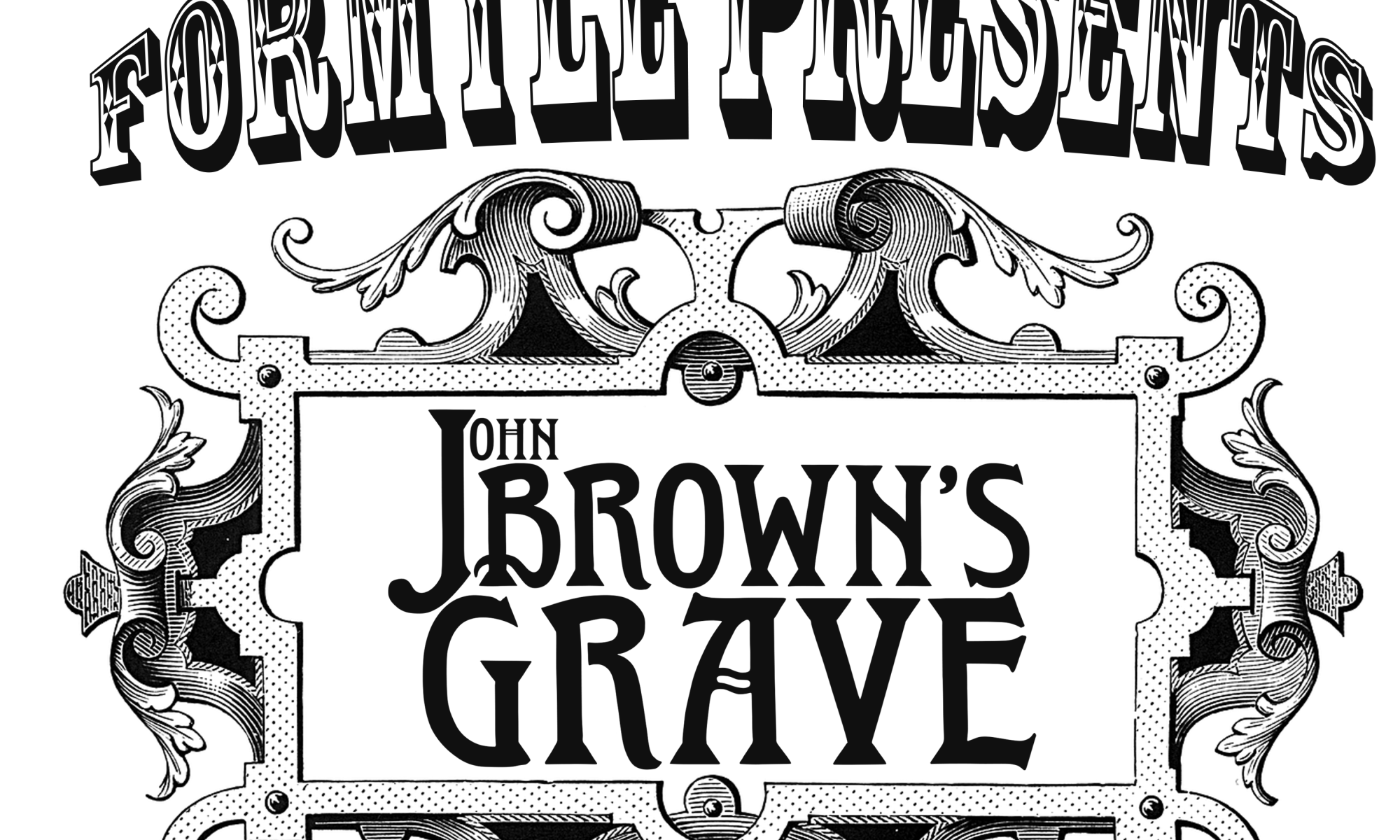 Formyle Presents John Brown's Grave