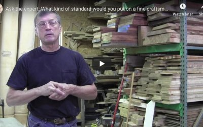 Ask the expert: What kind of standard would you put on a fine craftsman grade of lumber?
