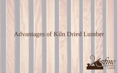 What Advantages Does Kiln Dried Lumber Provide?