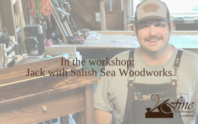 In the Workshop: Jack with Salish Sea Woodworks