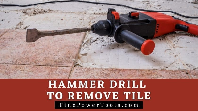 hammer drill to remove tile easy floor