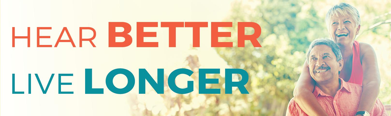 Hear Better Live Longer