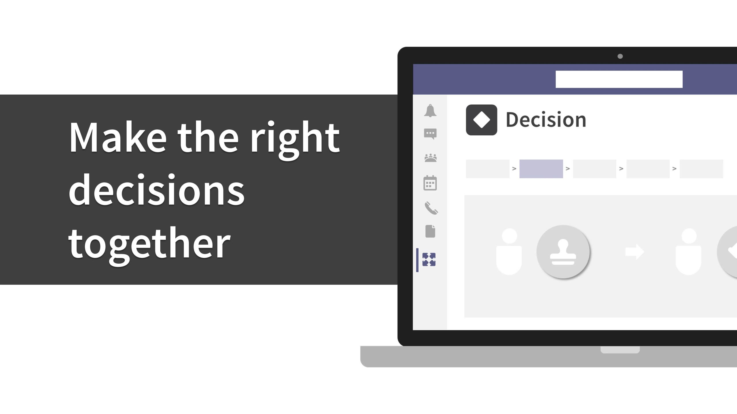 Make the right decisions together