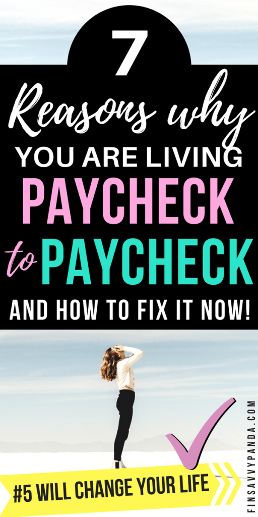 9 Reasons Why You Are Living Paycheck To Paycheck (And How