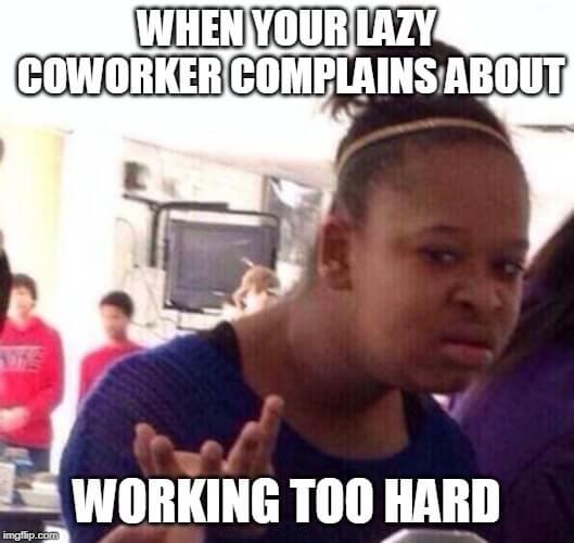 i hate my job meme coworker