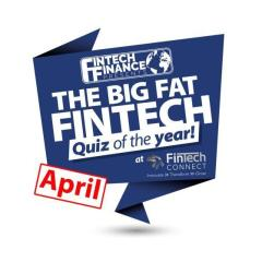 The Big Fat Fintech Quiz of the Year: April 2018