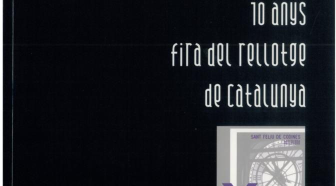 """Llibre """"10 anys de la Fira del Rellotge de Catalunya"""""""