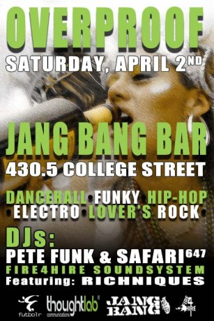 Overproof Fire 4 Hire Sound Safari647 PeteFunk Richniques Jang Bang College Street