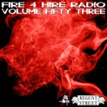 Fire 4 Hire Radio Vol. 53 by Regent Street