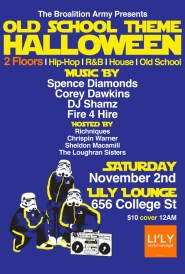old school halloween COllege St. Toronto Lily Lounge Spence Diamonds, Fire 4 Hire DJ SHamz Richniques, Corey Dawkins Loughran Sisters