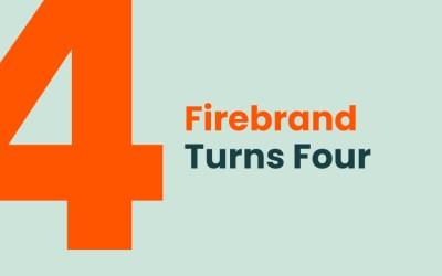 Firebrand Turns Four