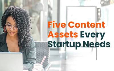 Five Content Assets Every Startup Needs