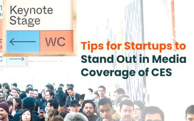 Tips for Startups to Stand Out in Media Coverage of CES