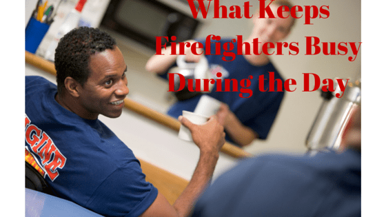 What Keeps Firefighters Busy During the Day