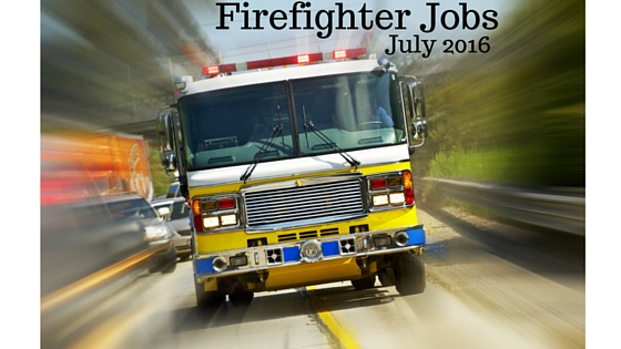 Firefighter Jobs July 2016