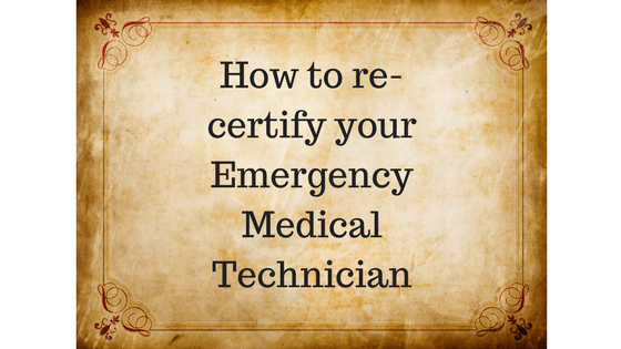How to re-certify your Emergency Medical Technician
