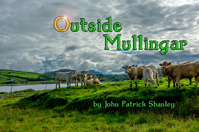 Outside Mullingar by John Patrick Shanley