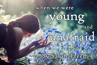 When We Were Young and Unafraid - Firehouse Theater Company