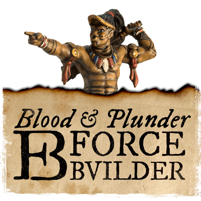 Blood and Plunder Force Builder
